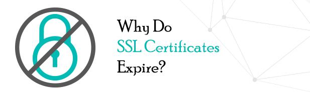 Why do SSL Expire